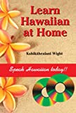 Learn Hawaiian at Home, Kahikahealani Wight, 1573062456