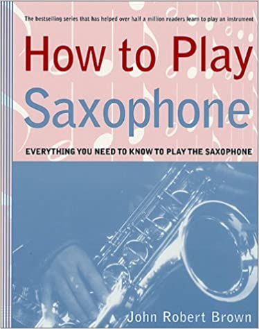 U Torrent Descargar How To Play Saxophone: Everything You Need To Know To Play The Saxophone De PDF A PDF