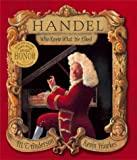 Handel, Who Knew What He Liked, M. T. Anderson, 0763625620