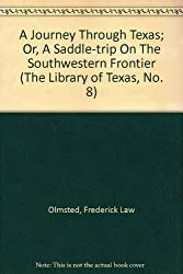 A Journey Through Texas; Or, A Saddle-trip On The Southwestern Frontier