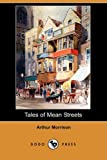 Tales of Mean Streets, Arthur Morrison, 1409941728