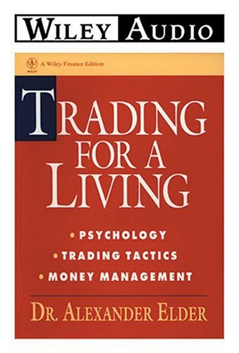 Trading for a Living: Psychology, Trading Tactics, Money Management (Wiley Audio) by Penton Overseas Inc