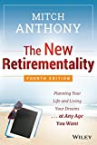 The New Retirementality: Planning Your Life and Living Your Dreams.at Any Age You Want