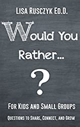 Would You Rather.?: For Kids and Small Groups (Interactive Activities for Kids)