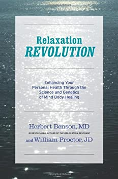 Relaxation Revolution: The Science and Genetics of Mind Body Healing 143914866X Book Cover