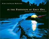 In the Footsteps of Grey Owl, Gary McGuffin and Joanie McGuffin, 0771055374