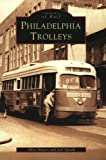 Philadelphia  Trolleys   (PA)    (Images  of  Rail)