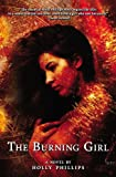 The Burning Girl, Holly Phillips, 0809550652