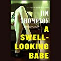 A Swell-Looking Babe Audiobook by Jim Thompson Narrated by Brian Troxell