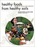 Healthy Foods from Healthy Soils, Elizabeth Patten and Kathy Lyons, 0884482421