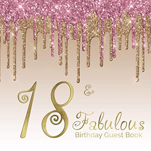 18 & Fabulous Birthday Guest Book: 18th - Eighteenth Blush Pink Gold Keepsake Memento Gift Book For Family Friends To Write In With Messages Good Wishes And Comments Sign In Notebook