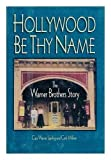 img - for Hollywood Be Thy Name 1St edition by Sperling, Cass Warne (1993) Hardcover book / textbook / text book
