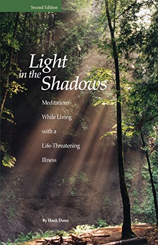 Light in the Shadows: Meditations While Living with a Life-Threatening Illness