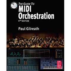 The Guide to MIDI Orchestration, 4th Edition from Focal Press