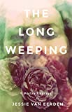 The Long Weeping: Portrait Essays