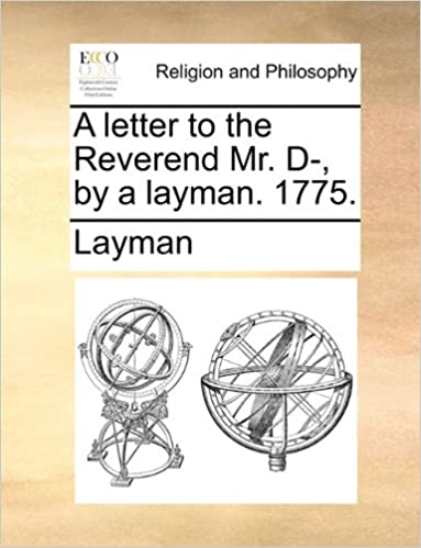 Book A letter to the Reverend Mr. D-, by a layman. 1775.