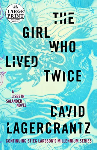 The Girl Who Lived Twice: A Lisbeth Salander novel, continuing Stieg Larsson's Millennium Series (The Girl With The Dragon Tattoo Language)