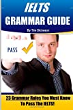 IELTS Grammar Guide, Tim Dickeson, 1484137523