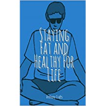 Staying Fat and Healthy For Life