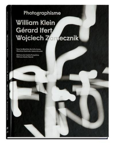 Photographies - William Klein, Gerard Ifert, Wojciech Zamecznik (French Edition)