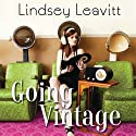 Going Vintage Audiobook by Lindsey Leavitt Narrated by Ali Ahn
