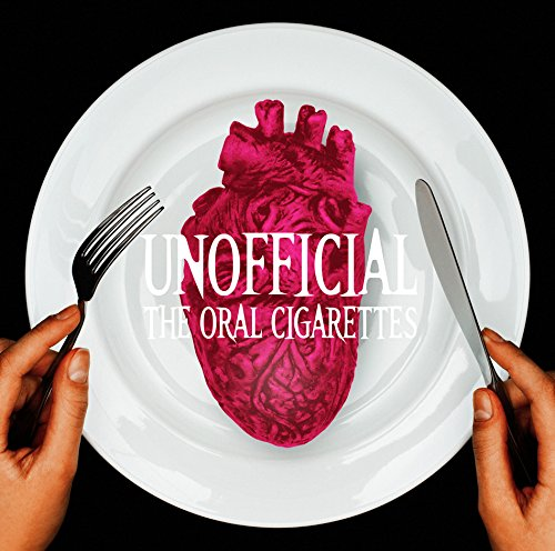 THE ORAL CIGARETTES / UNOFFICIAL[通常盤]