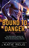 Bound to Danger: A Deadly Ops Novel (Deadly Ops Series)