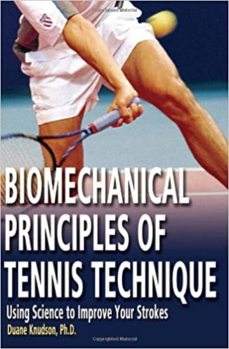 Biomechanical Principles Of Tennis Technique Using Science