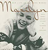 making words dance - Marilyn: Her Life In Her Own Words