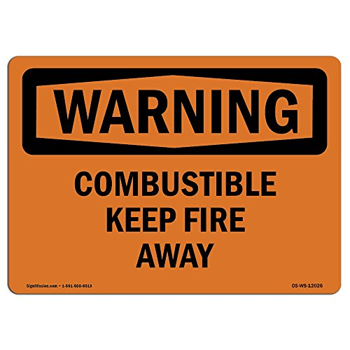 (OSHA Warning Sign - Combustible Keep Fire Away | Choose from: Aluminum, Rigid Plastic or Vinyl Label Decal | Protect Your Business, Construction Site, Warehouse & Shop Area | Made in The USA)