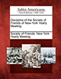 Discipline of the Society of Friends of New-York Yearly Meeting, , 1275780520