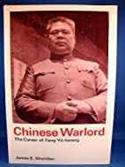 Chinese Warlord - the career of Feng…