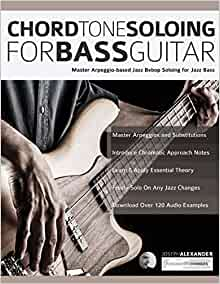 chord tone soloing for bass guitar master arpeggio based soloing for jazz bass jazz bass. Black Bedroom Furniture Sets. Home Design Ideas
