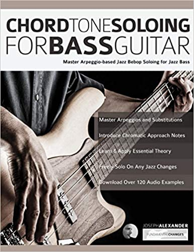 Chord Tone Soloing for Bass Guitar: Master Arpeggio-Based