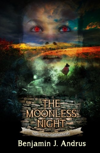 Read Online The Moonless Night: Part One of the Veldorian Saga (Volume 1) ebook