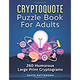 Cryptoquote Puzzle Book For Adults - 260 Humorous Large Print Cryptograms: Cryptoquip Puzzle Book for Adults Large Print - Fu