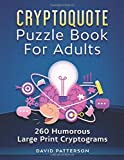 Cryptoquote Puzzle Book For Adults - 260 Humorous