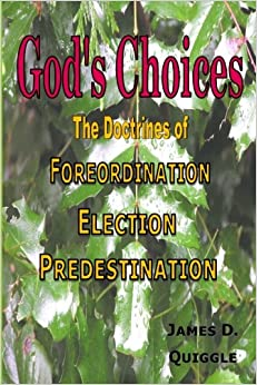 God's Choices: The Doctrines of Foreordination, Election, and Predestination