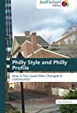 Philly Style and Philly Profile: How A Few Good Men Changed A Community!
