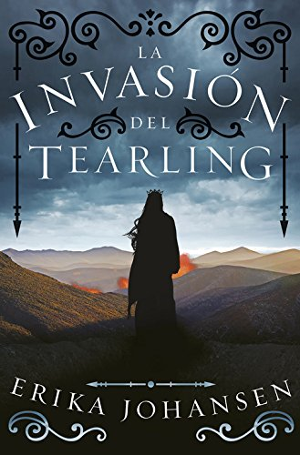La invasión del Tearling (La Reina del Tearling 2) (FANTASCY) Tapa blanda – 9 feb 2017 Erika Johansen Gemma Rovira Ortega; PLAZA & JANES 8401018862