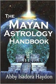 Book The Mayan Astrology Handbook by Abby Isadora Haydon (2013-09-19)