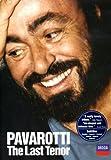 Luciano Pavarotti - The Last Tenor