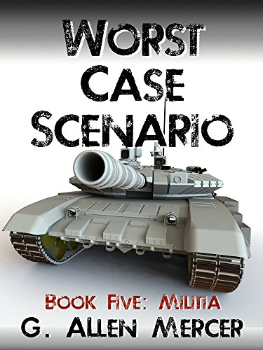 Worst Case Scenario - Book 5: Militia by [Mercer, G. Allen]