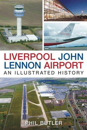 Liverpool John Lennon Airport: An Illustrated - Lennon John Airport