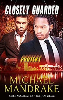 Closely Guarded (PROTEKT Book 2) by [Mandrake, Michael]