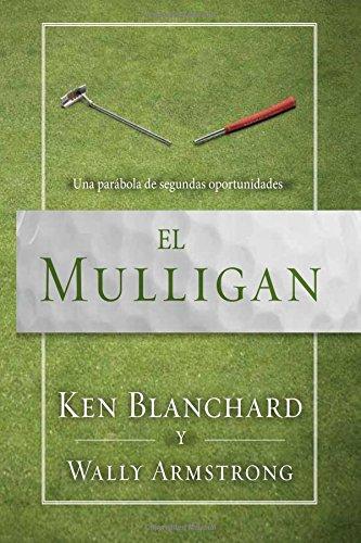 Descargar Libro El Mulligan: A Parable Of Second Chances Ken Blanchard
