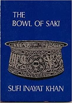 [(Bowl of Saki)] [By (author) Hazrat Inayat Khan] published on (June, 1979)