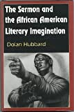 The Sermon and the African American Literary Imagination, Hubbard, Dolan, 0826209610