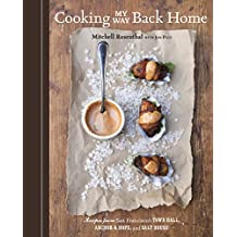 Cooking My Way Back Home: Recipes from San Francisco's Town Hall, Anchor & Hope, and Salt House
