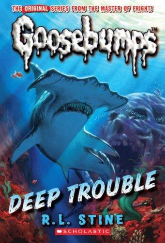 Deep Trouble (Goosebumps S.)